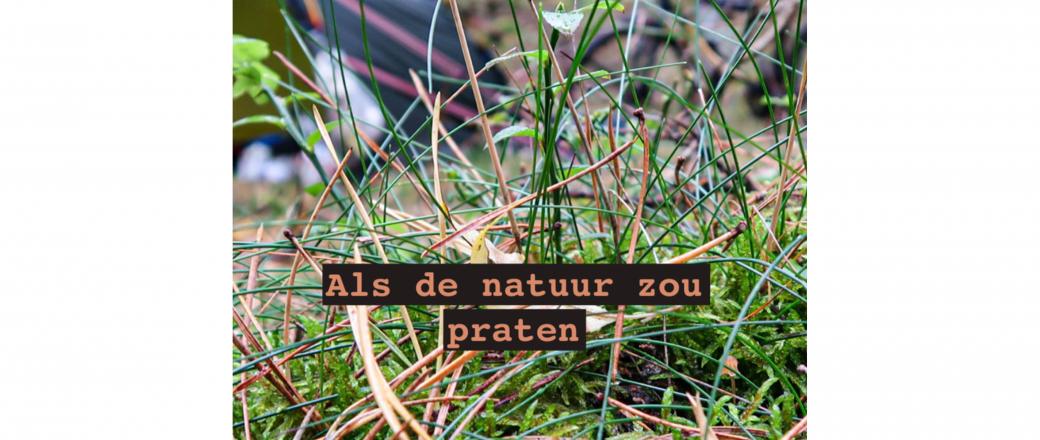 Als de natuur zou praten